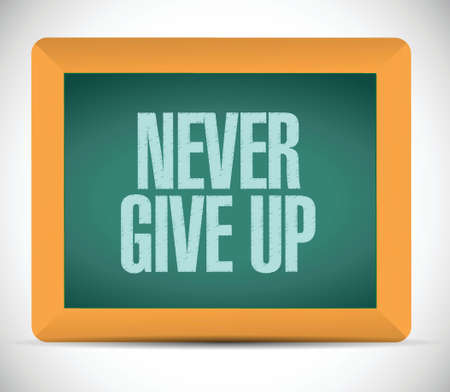 give: never give up message illustration design over a white background