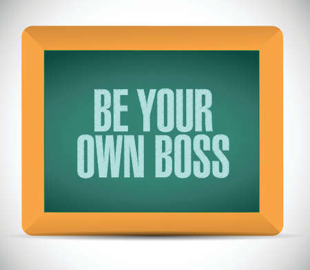 be your own boss message illustration design over a white background