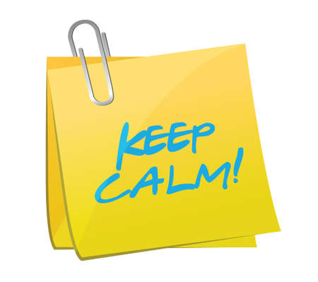 keep calm and carry on: keep calm post it illustration design over a white background