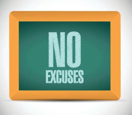 excuse: no excuses message illustration design over a white background