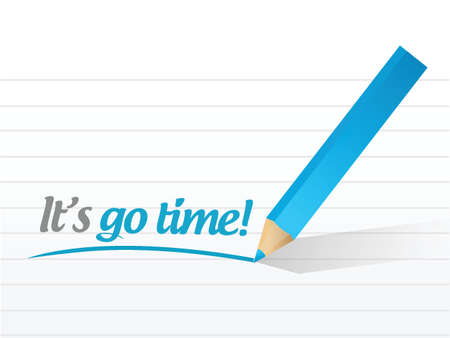 work in progress: its go time message illustration design over a white background