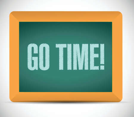 go time message on a board. illustration design over a white background Vector