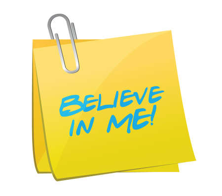 believe in me post message illustration design over a white background Vector