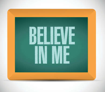 believe in me chalkboard message illustration design over a white background Vector