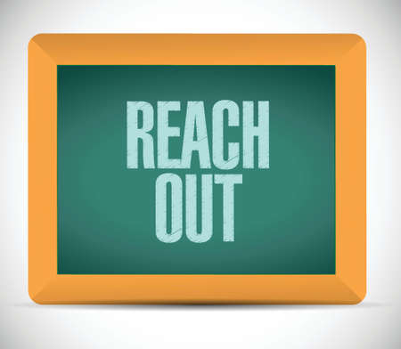 reach out: reach out chalkboard message illustration design over a white background Illustration