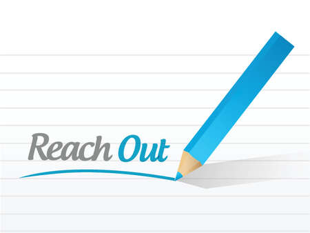 reach out: reach out message illustration design over a white background