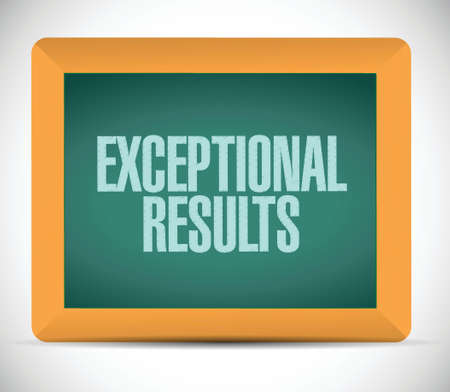 exceptional: exceptional results message sign on a blackboard, illustration design over a white background