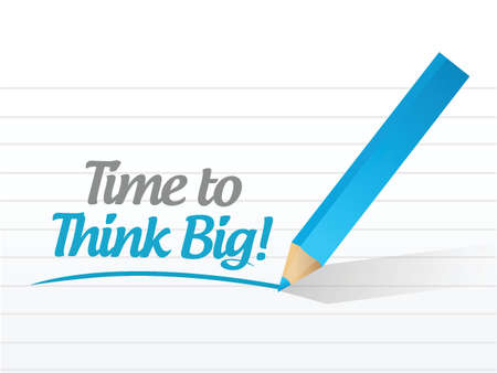 overachieving: time to think big message illustration design over a white background Illustration