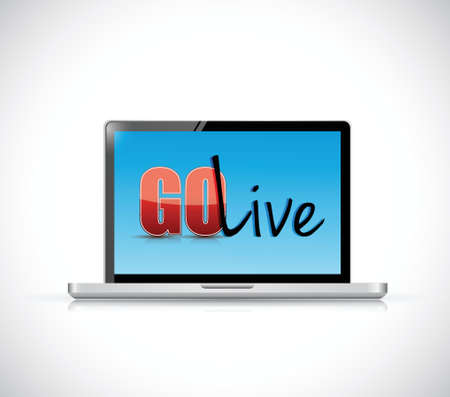 starting a business: go live sign on a laptop. illustration design over a white background
