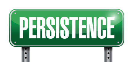 persistence: persistence sign illustration design over a white background