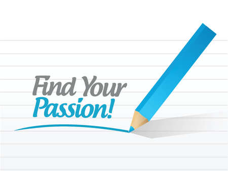 find your passion message sign illustration design over a white background Vector