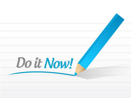 do it now message illustration design over a white background
