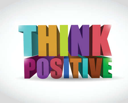 affirmative: colorful think positive 3d text illustration design over a white background