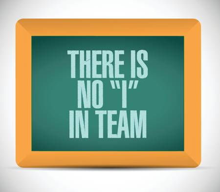 accomplish: there is no I in team message illustration design over a white background Illustration