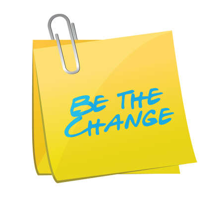 be the change: be the change post message illustration design over a white background