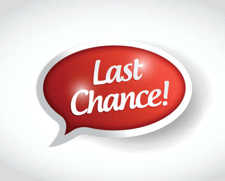 new opportunity: last chance message bubble illustration design over a white background Illustration