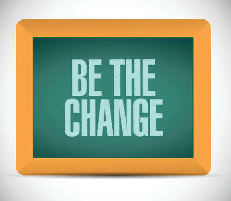be the change: be the change illustration design over a white background
