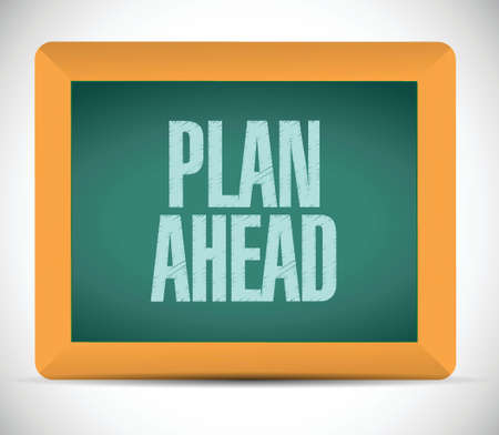 plan ahead message illustration design over a white background