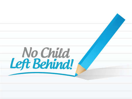 no child left behind message illustration design over a white background