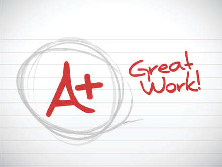 greatness: a plus grade. great work. illustration design over a white background Illustration