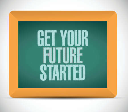 get your future started message illustration design over a white background