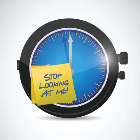 time keeping: stop looking at me time concept illustration design over a white background