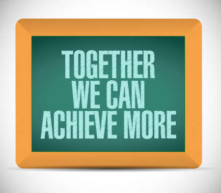 together we can achieve more board message illustration design over a white background