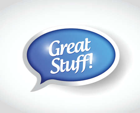 stuff: great stuff message bubble illustration design over a white background
