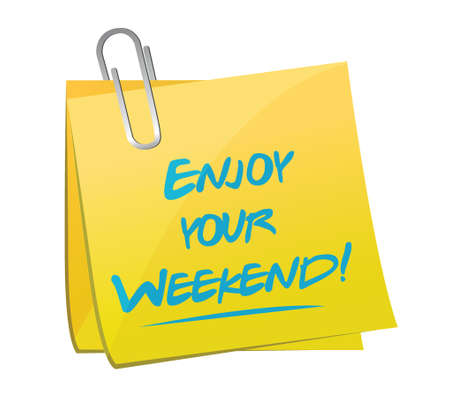 enjoy your weekend memo illustration design over a white background Ilustrace
