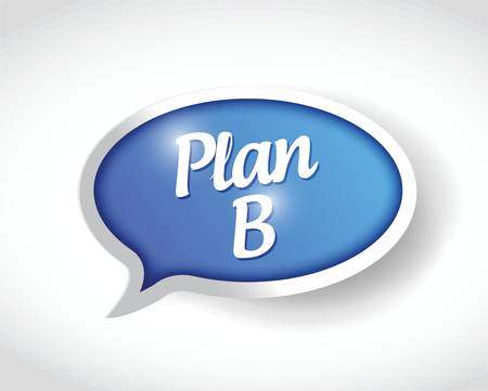 plan b: plan b message bubble illustration design over a white background Illustration