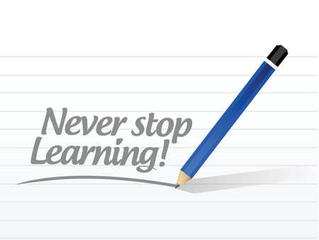 never stop learning message illustration design over a white background Vector