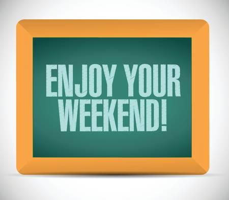 enjoy your weekend message illustration design over a white background