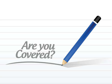 medical evaluation: are you covered message illustration design over a white background