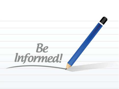 be informed message illustration design over a white background