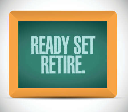 ready set retire message illustration design over a white background