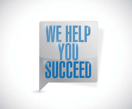 we help you succeed message bubble illustration design over a white background Illustration
