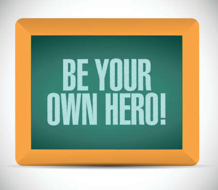 be your own hero message illustration design over a white background