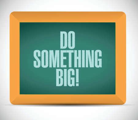 dream job: do something big message illustration design over a white background Illustration