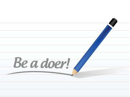 be a doer message illustration design over a white background Vector