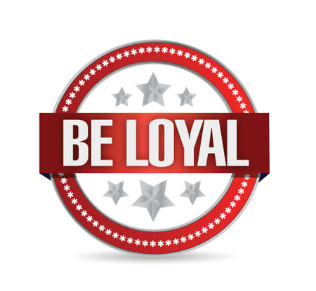 staunch: be loyal seal illustration design over a white background
