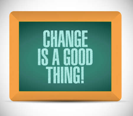 new opportunity: change is a good thing message illustration design over a white background Stock Photo