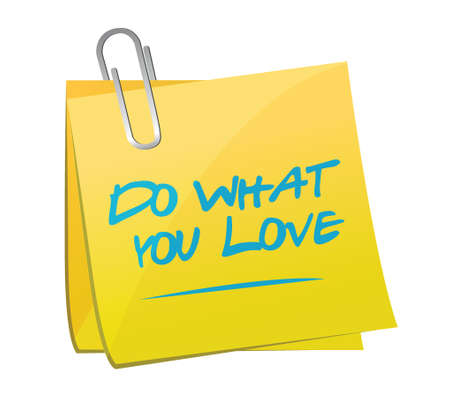 do what you love post illustration design over a white background Ilustracja