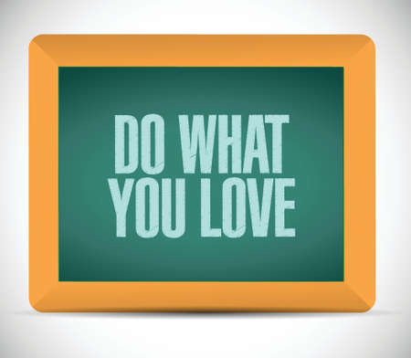 do what you love message illustration design over a white background