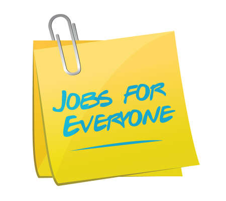 everyone: jobs for everyone memo illustration design over a white background Illustration