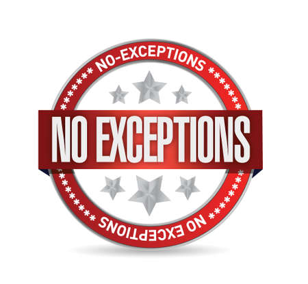 exceptions: no exceptions seal illustration design over a white background Illustration