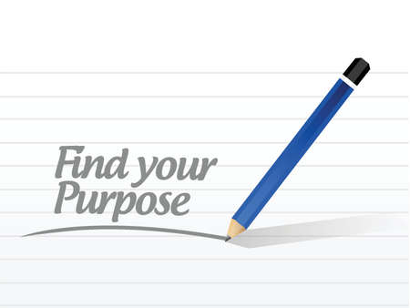 purpose: find your purpose message illustration design over a white background