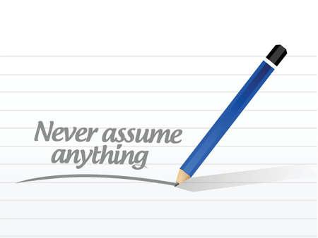 assume: never assume anything message illustration design over a white background Illustration
