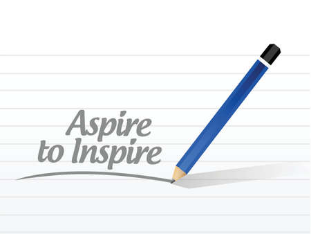expire: aspire to inspire message illustration design over a white background