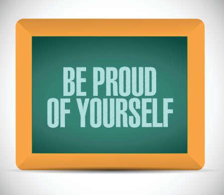 be proud of yourself sign illustration design over a white background Reklamní fotografie - 32867630