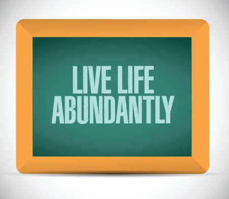 live life abundantly message illustration design over a white background Vector